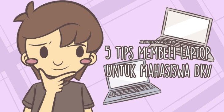 5 Tips Membeli Laptop Untuk Mahasiswa DKV