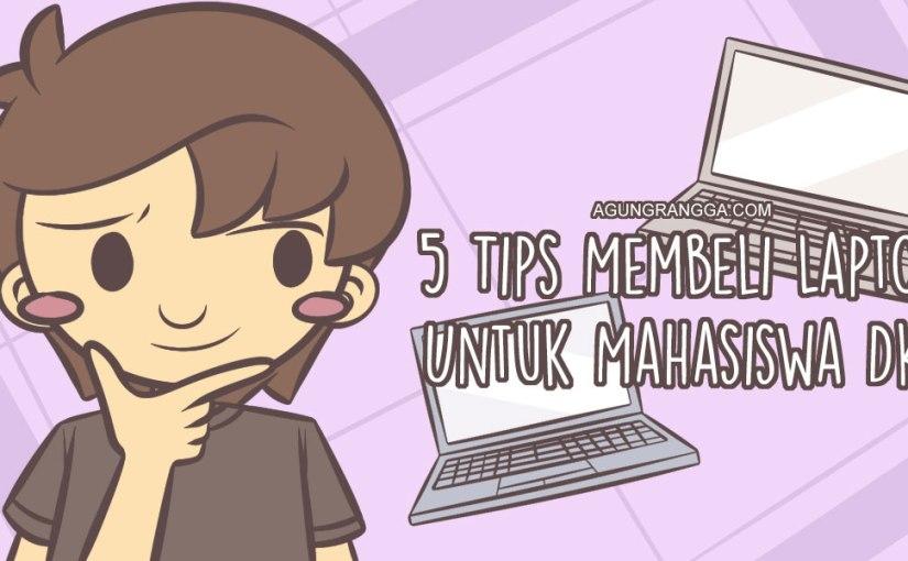 5 Tips Membeli Laptop Untuk MahasiswaDKV