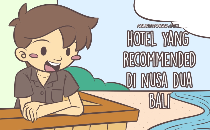 Hotel yang Recommended di Nusa DuaBali