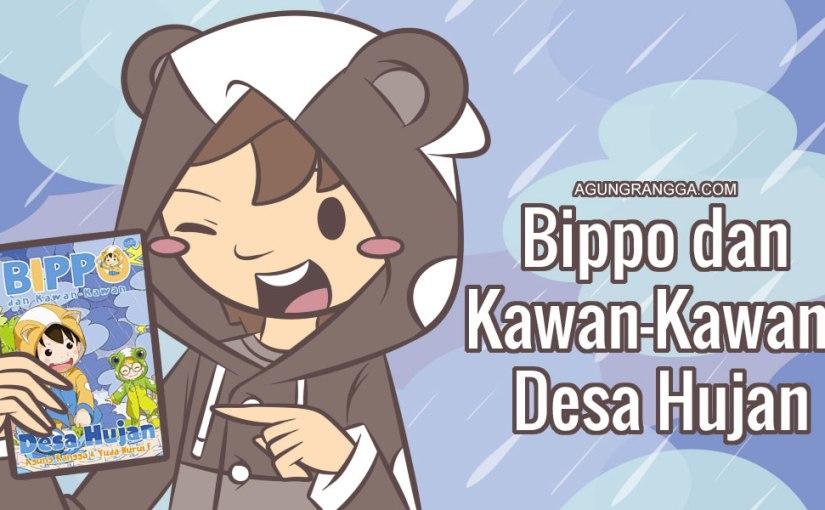 Bippo dan Kawan-Kawan: DesaHujan