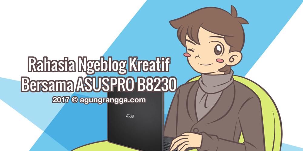 Rahasia Ngeblog Kreatif Bersama ASUSPRO B8230