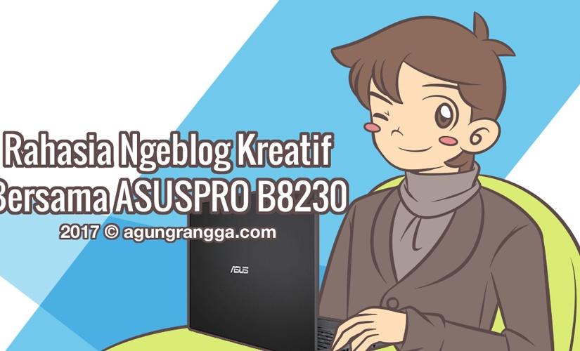 Rahasia Ngeblog Kreatif Bersama ASUSPROB8230