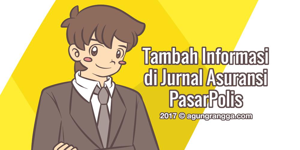 Tambah Informasi di Jurnal Asuransi PasarPolis