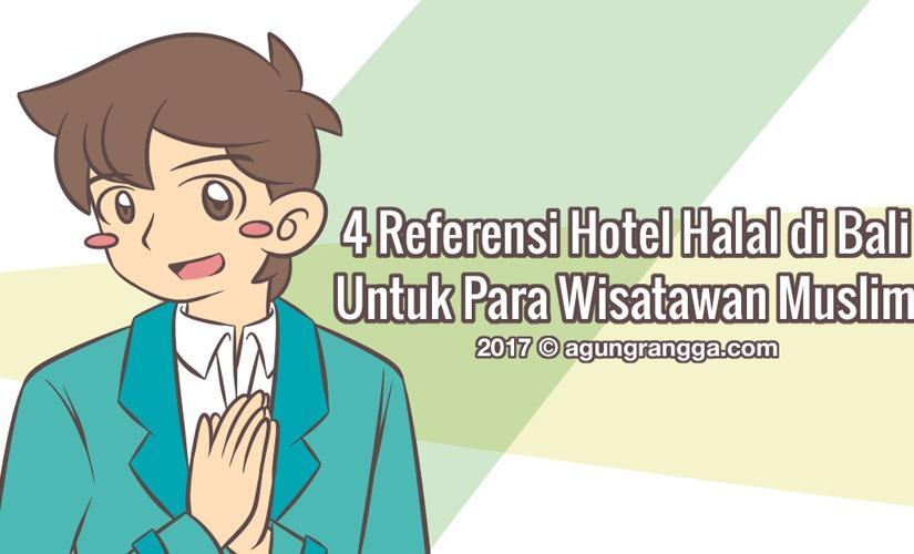 4 Referensi Hotel Halal di Bali Untuk Para WisatawanMuslim