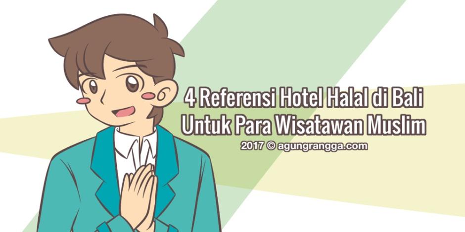 4 Referensi Hotel Halal di Bali Untuk Para Wisatawan Muslim