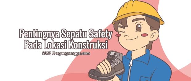 Pentingnya Sepatu Safety Pada Lokasi Konstruksi
