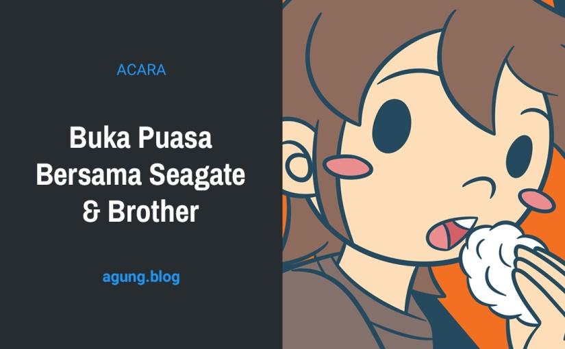 Buka Puasa Bersama Seagate &Brother