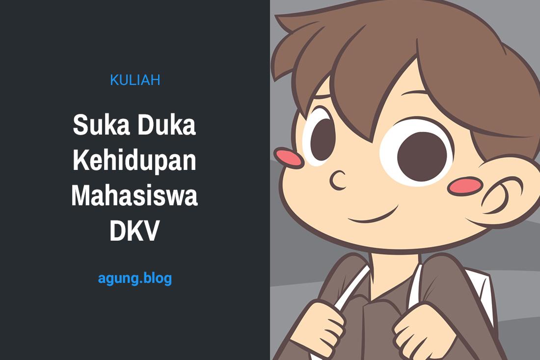 Suka Duka Kehidupan Mahasiswa DKV