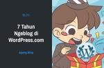 7 Tahun Ngeblog di WordPress.com